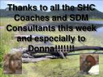 thanks to all the shc coaches and sdm consultants this week and especially to donna
