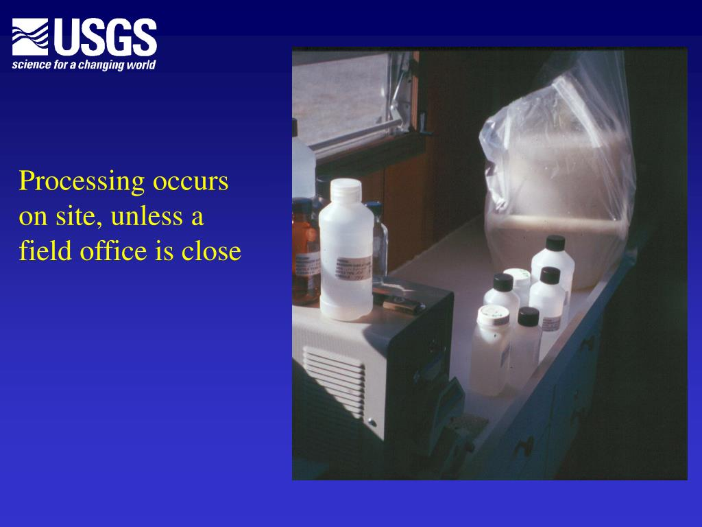 Processing occurs on site, unless a field office is close