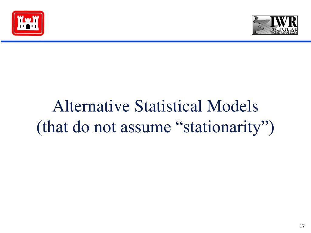 Alternative Statistical Models