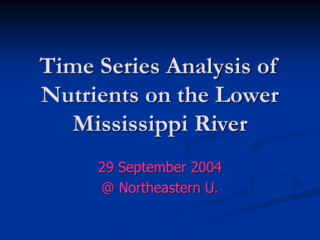 Time Series Analysis of Nutrients on the Lower Mississippi River