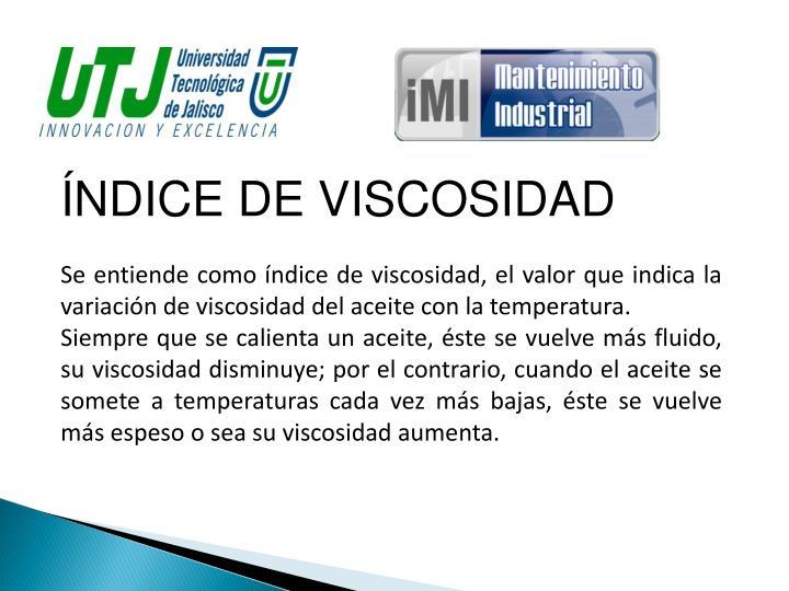 ÍNDICE DE VISCOSIDAD