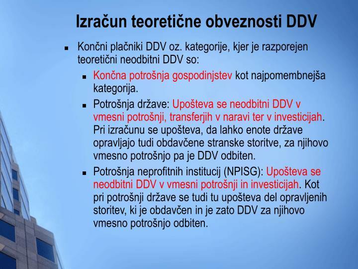 Končni plačniki DDV oz. kategorije, kjer je razporejen teoretični neodbitni DDV so: