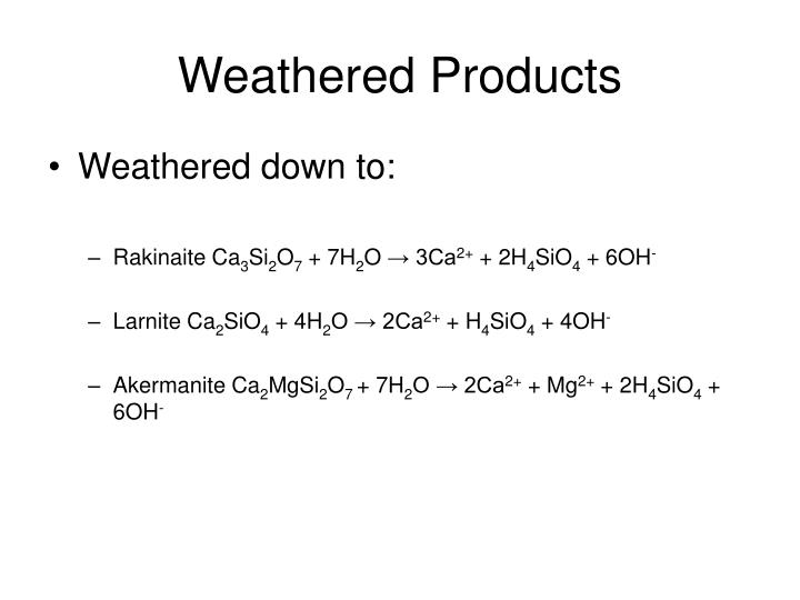 Weathered Products