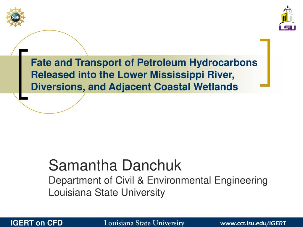 Fate and Transport of Petroleum Hydrocarbons Released into the Lower Mississippi River, Diversions, and Adjacent Coastal Wetlands