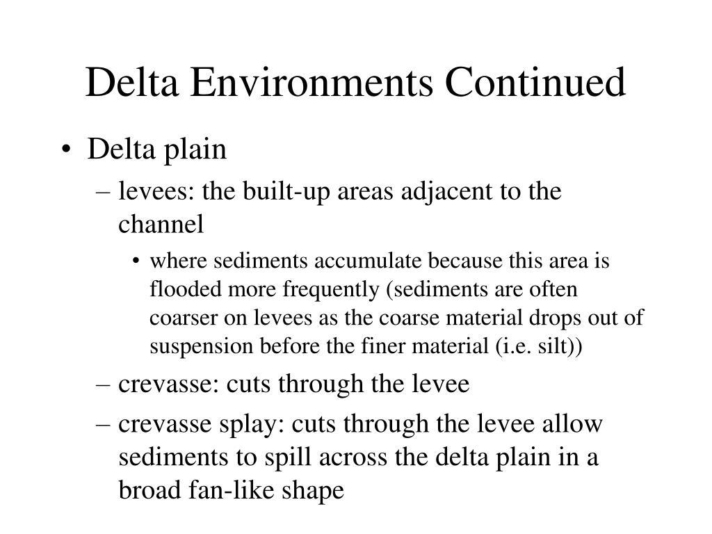 Delta Environments Continued