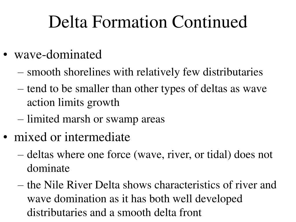 Delta Formation Continued