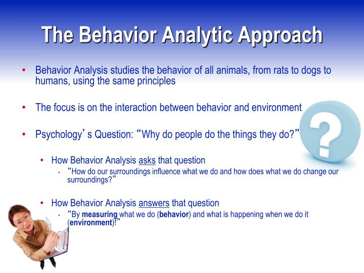 The Behavior Analytic Approach
