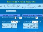 black holes in such a space time