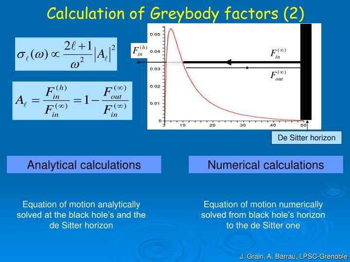 Calculation of Greybody factors (2)