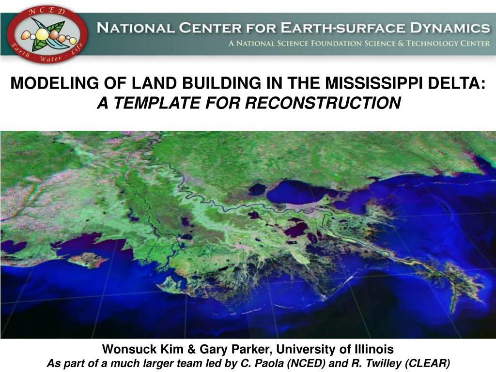 MODELING OF LAND BUILDING IN THE MISSISSIPPI DELTA: