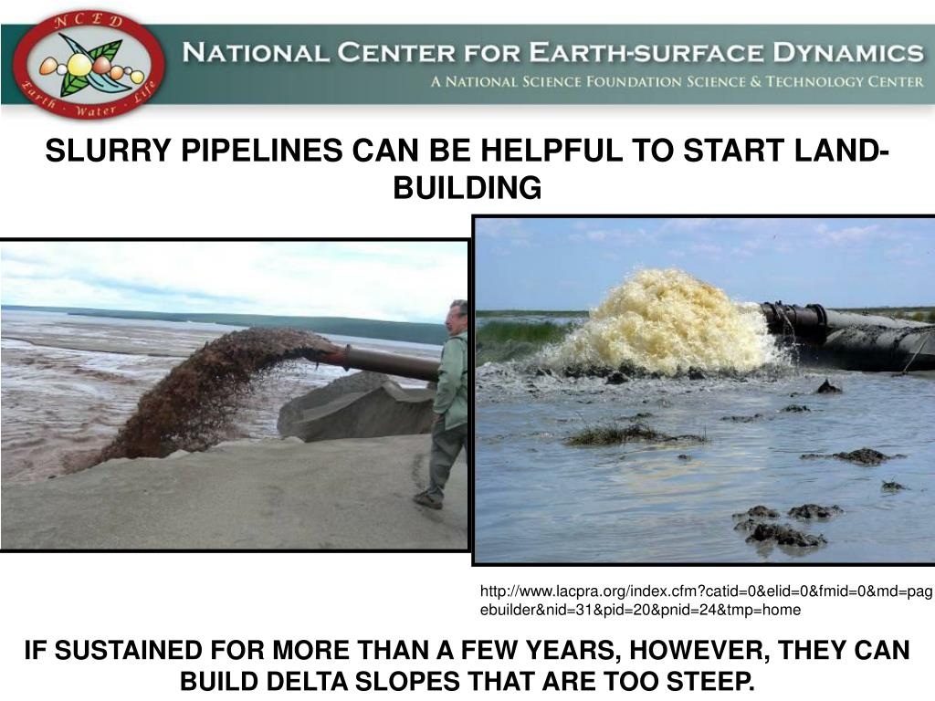 SLURRY PIPELINES CAN BE HELPFUL TO START LAND-BUILDING