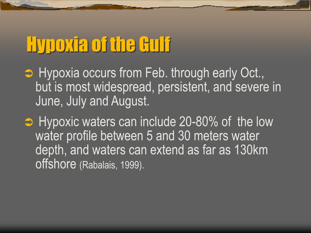 Hypoxia of the Gulf