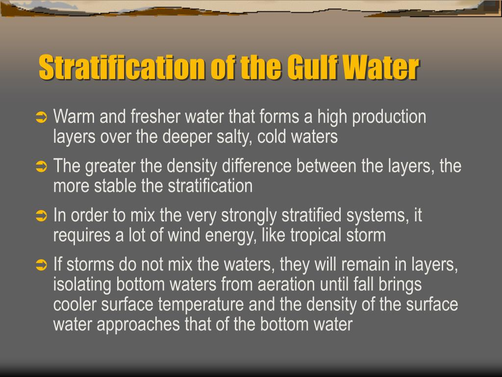 Stratification of the Gulf Water