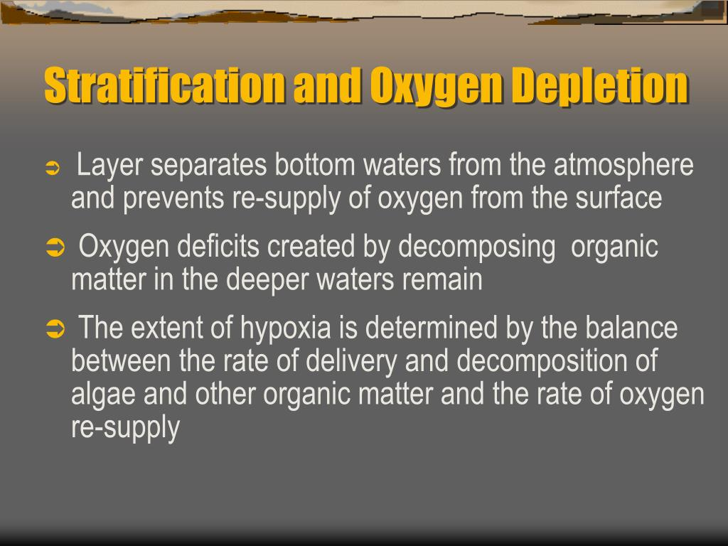 Stratification and Oxygen Depletion