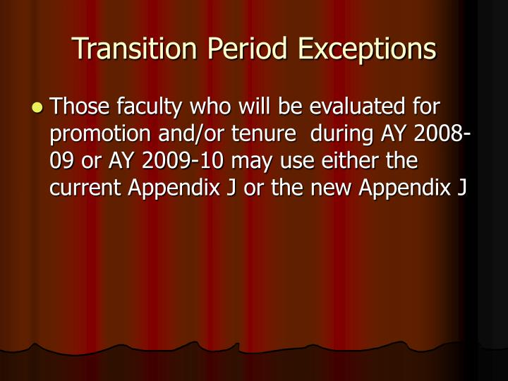 Transition Period Exceptions