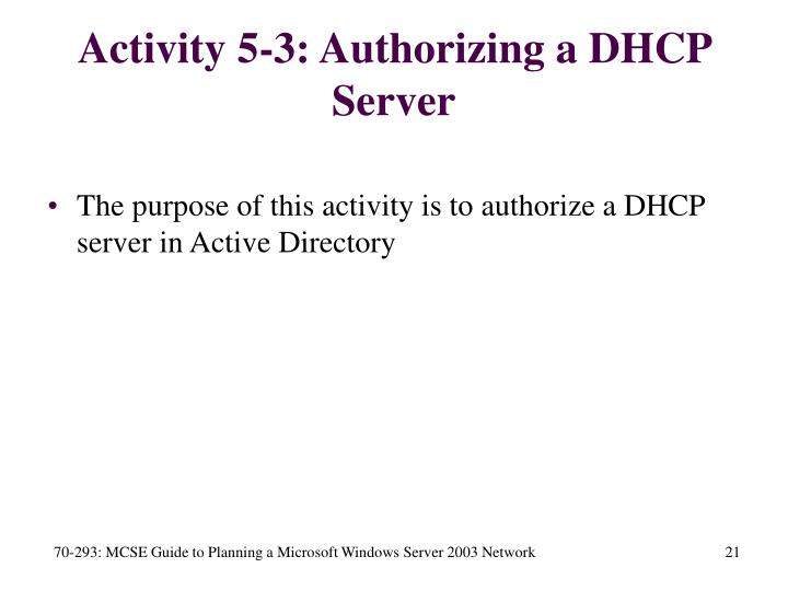 Activity 5-3: Authorizing a DHCP Server