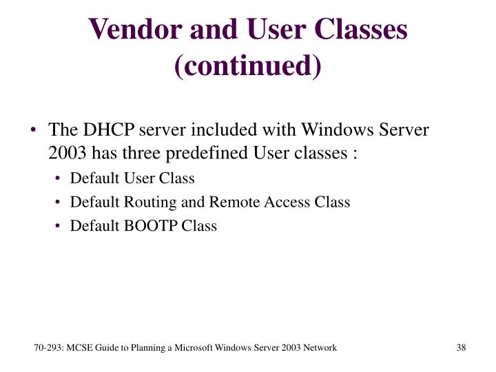 Vendor and User Classes (continued)