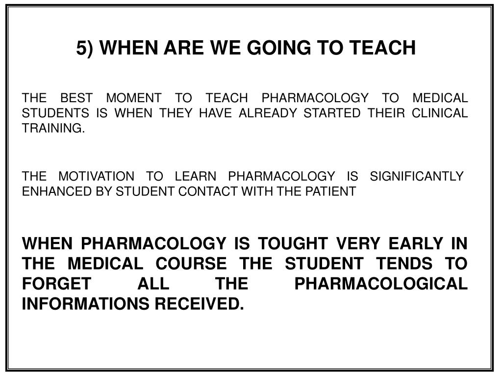 5) WHEN ARE WE GOING TO TEACH