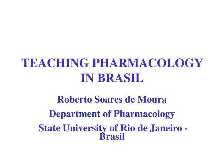 Teaching pharmacology in brasil