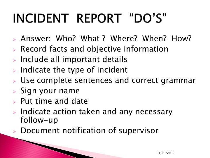 "INCIDENT  REPORT  ""DO'S"""