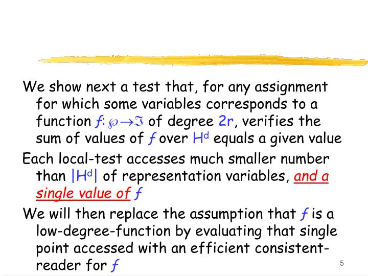 We show next a test that, for any assignment for which some variables corresponds to a function