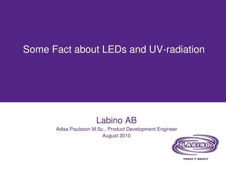 Some fact about leds and uv radiation