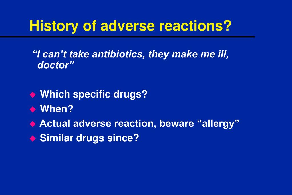 History of adverse reactions?
