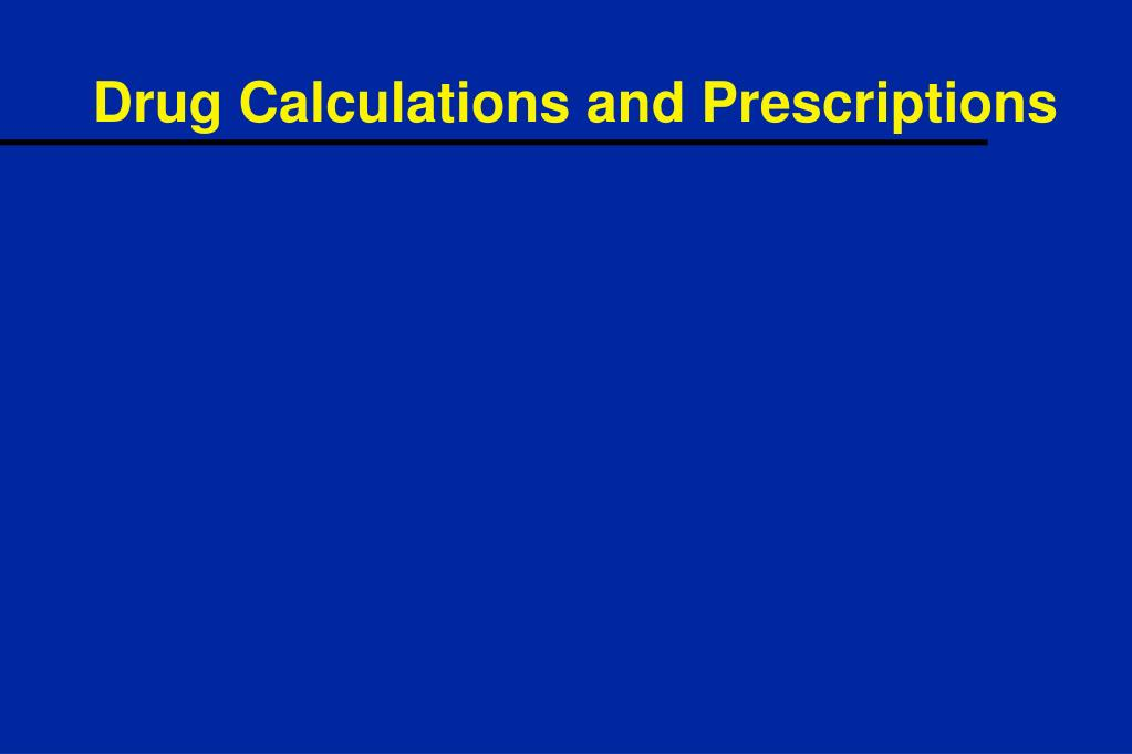 Drug Calculations and Prescriptions