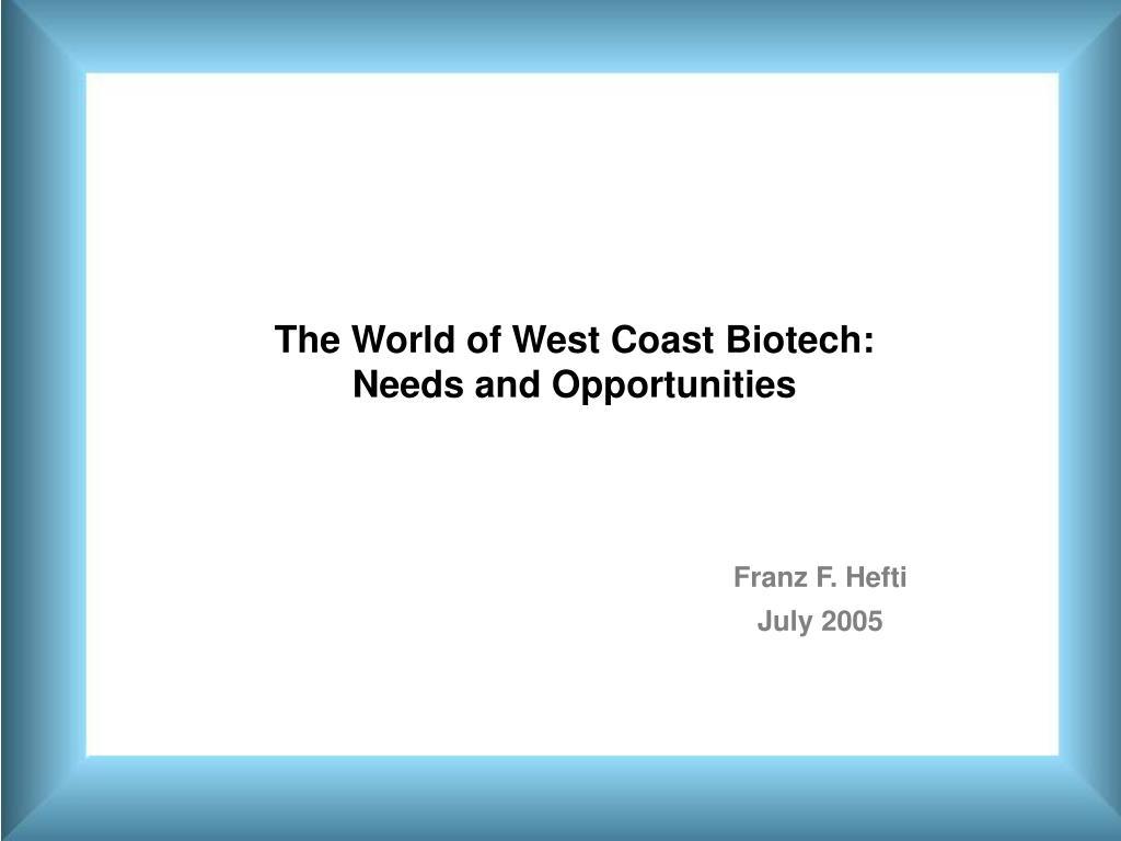 The World of West Coast Biotech: