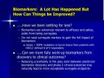 biomarkers a lot has happened but how can things be improved