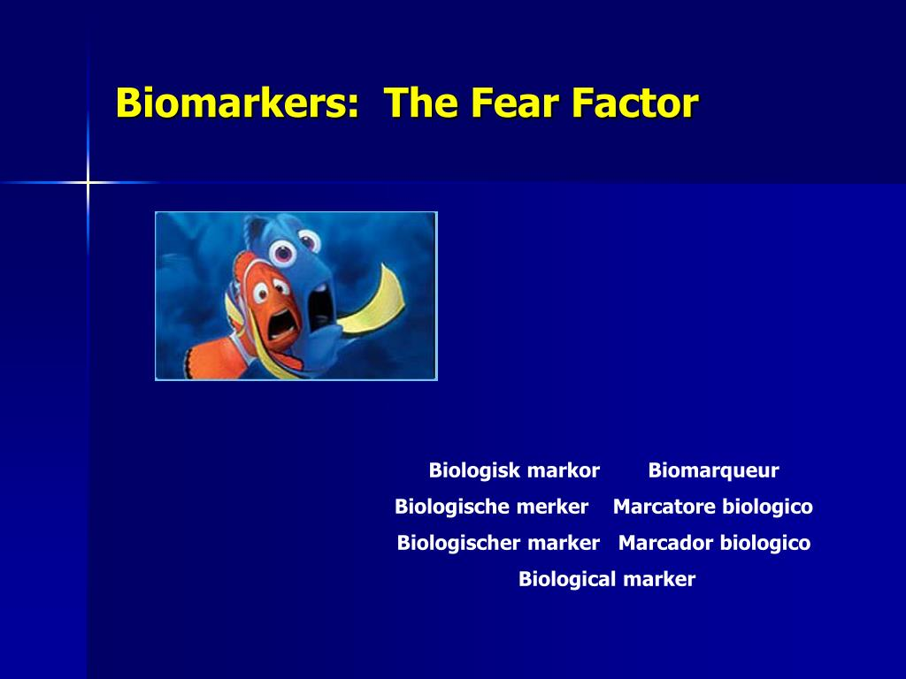 Biomarkers:  The Fear Factor