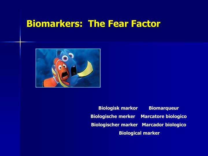 Biomarkers the fear factor