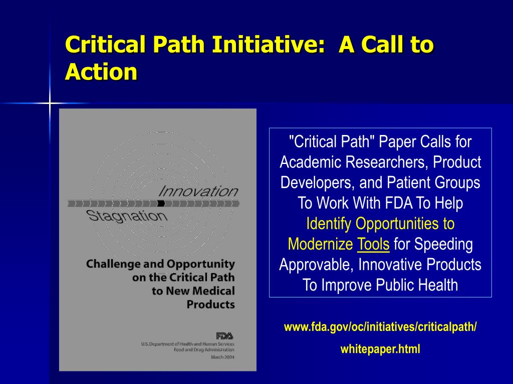 Critical Path Initiative:  A Call to Action