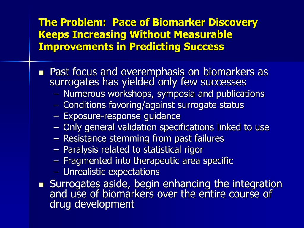 The Problem:  Pace of Biomarker Discovery Keeps Increasing Without Measurable Improvements in Predicting Success