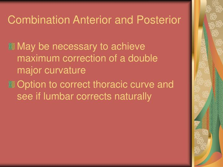 Combination Anterior and Posterior