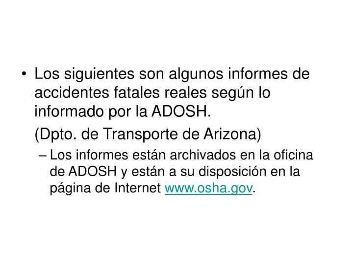 Los siguientes son algunos informes de accidentes fatales reales según lo informado por la ADOSH.