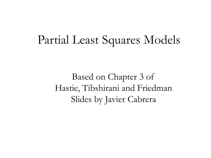 Partial least squares models