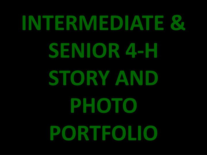 INTERMEDIATE & SENIOR 4-H STORY AND PHOTO PORTFOLIO