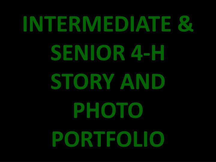 INTERMEDIATE & SENIOR 4-H STORY AND PHOTO PORTFOLIO