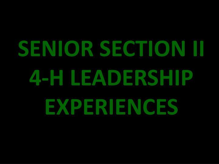 SENIOR SECTION II 4-H LEADERSHIP EXPERIENCES