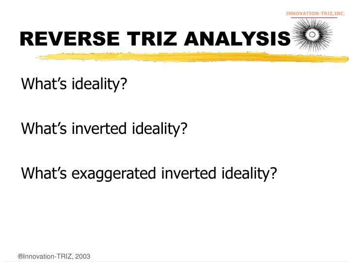 REVERSE TRIZ ANALYSIS