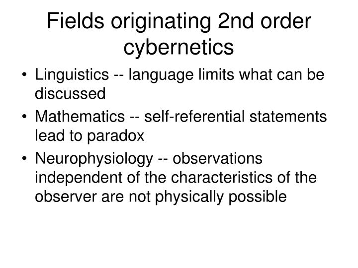 Fields originating 2nd order cybernetics