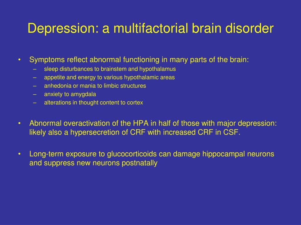 Depression: a multifactorial brain disorder