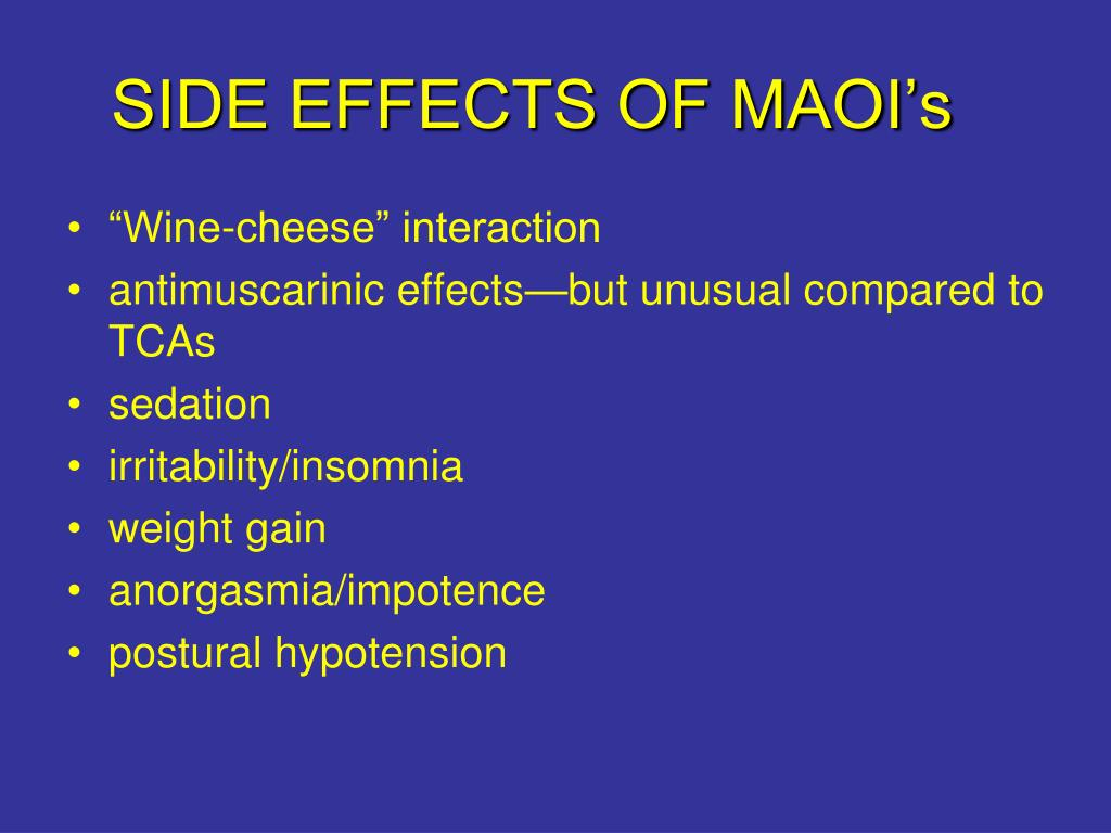 SIDE EFFECTS OF MAOI's