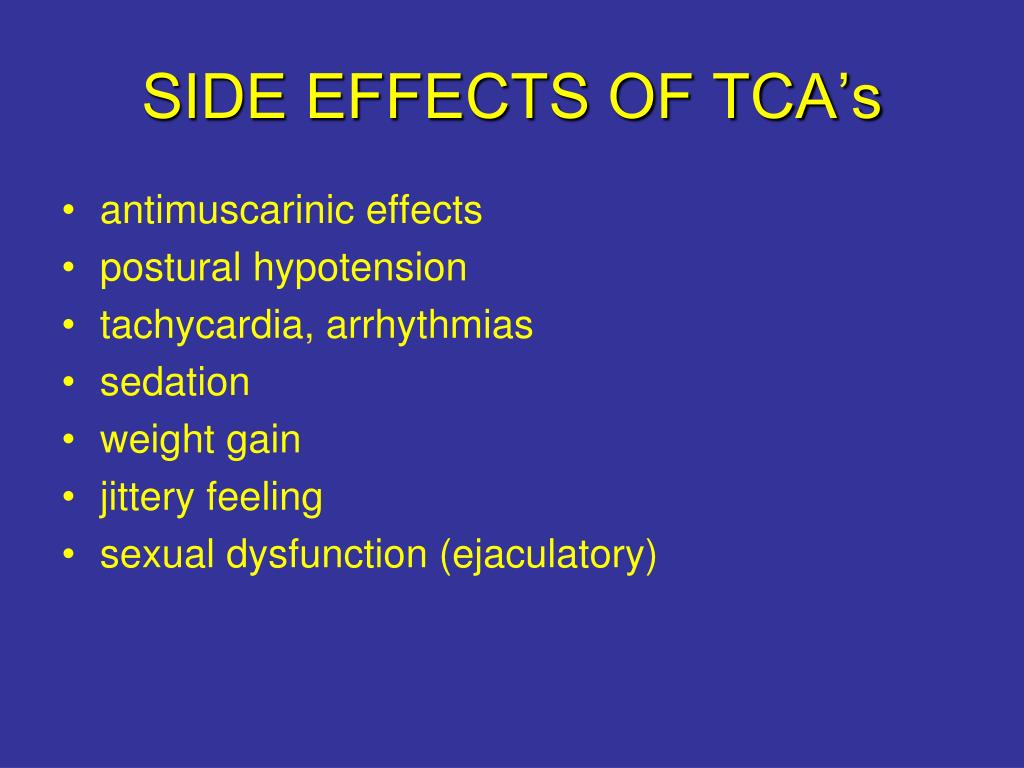 SIDE EFFECTS OF TCA's