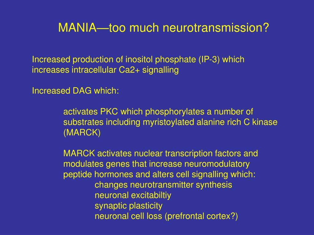 MANIA—too much neurotransmission?