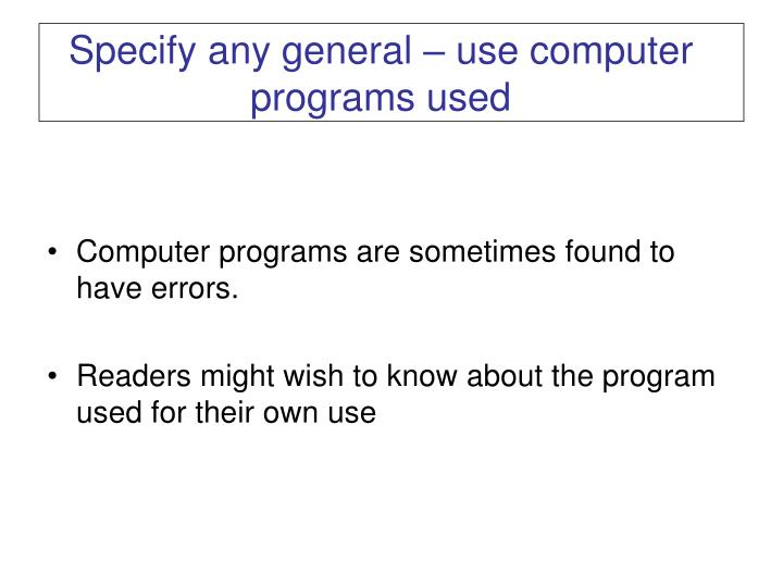 Specify any general – use computer  programs used