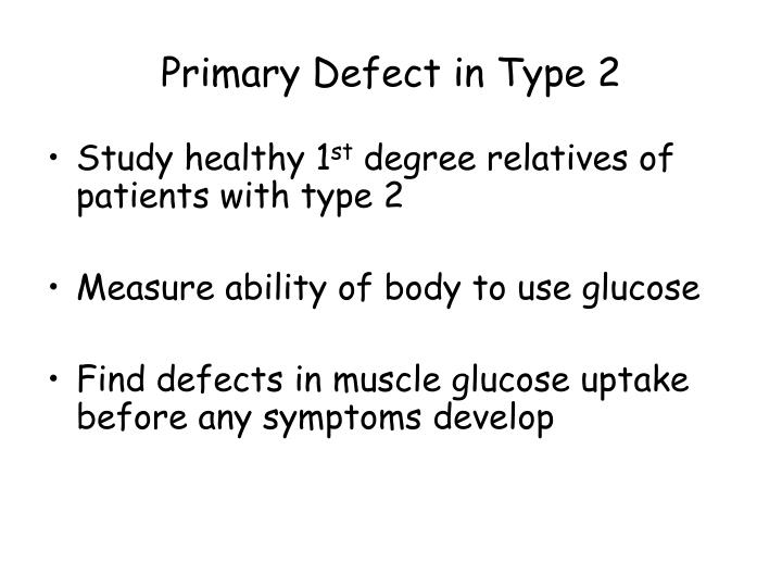 Primary Defect in Type 2