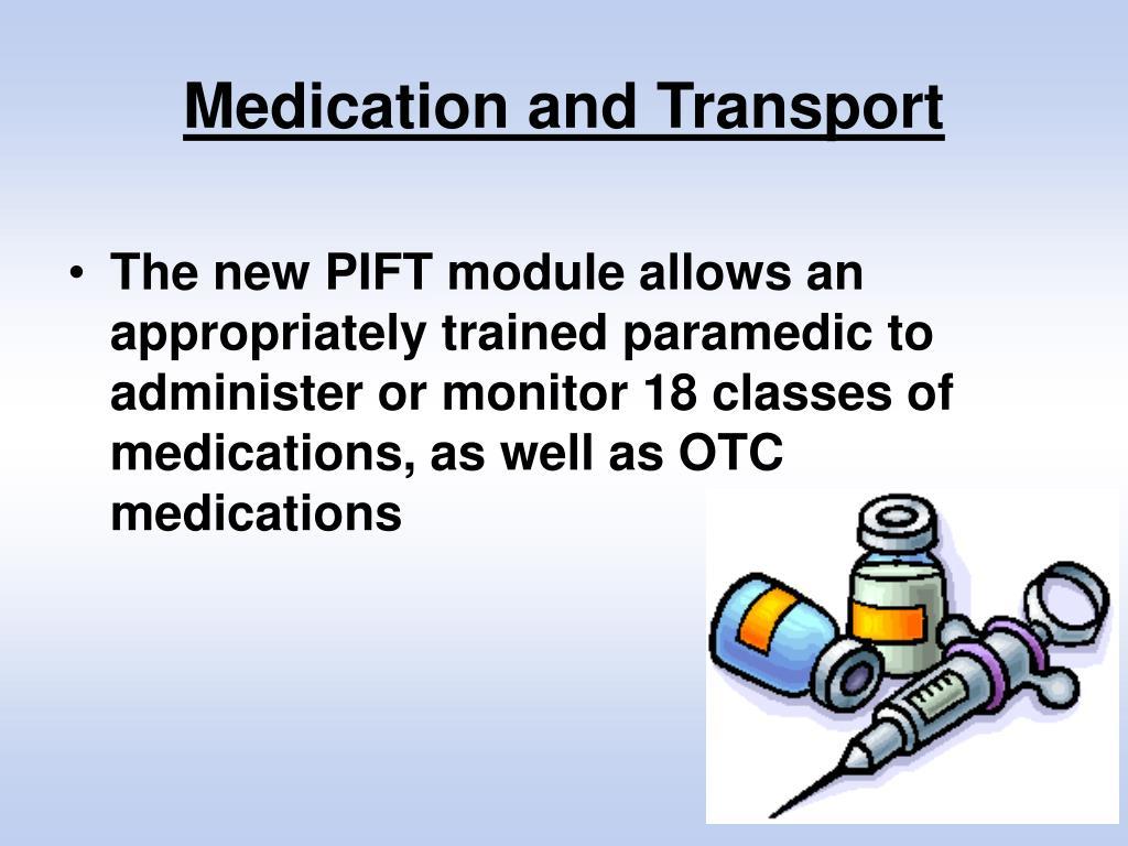 Medication and Transport