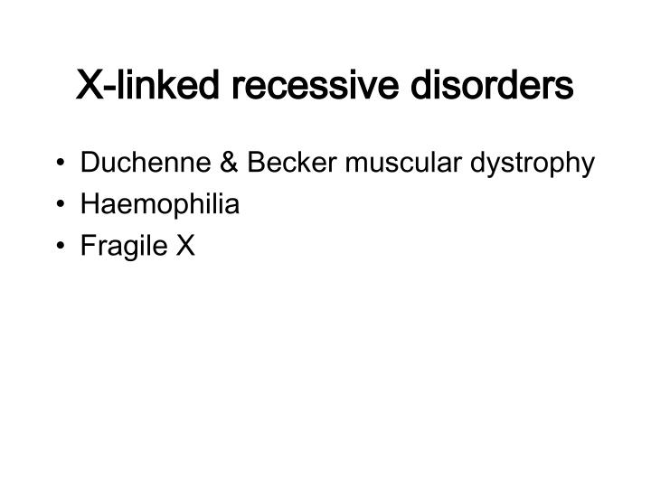 X-linked recessive disorders